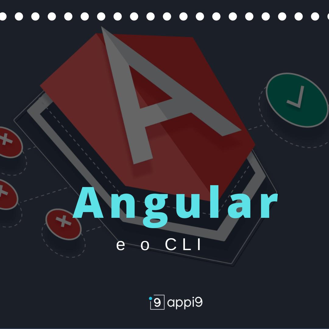 Angular e o CLI